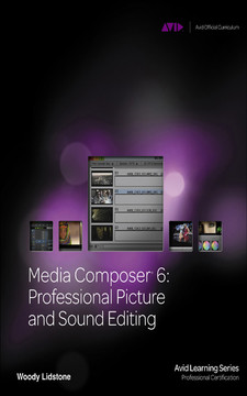 Media Composer® 6: Professional Picture and Sound Editing