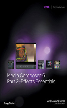 Media Composer® 6: Part 2—Effects Essentials