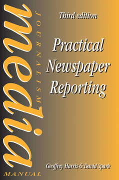 Practical Newspaper Reporting, 3rd Edition