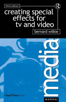 Creating Special Effects for TV and Video, 3rd Edition