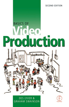 Basics of Video Production, 2nd Edition