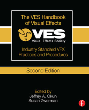 The VES Handbook of Visual Effects, 2nd Edition [Book]