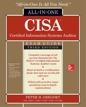 CISA Certified Information Systems Auditor All-in-One Exam Guide, Third Edition, 3rd Edition
