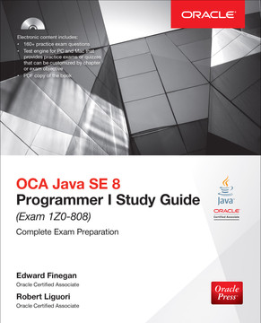 OCA Java SE 8 Programmer I Study Guide (Exam 1Z0-808), 3rd Edition