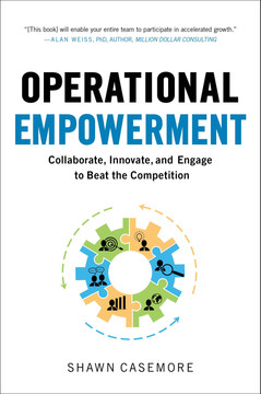 Operational Empowerment: Collaborate, Innovate, and Engage to Beat the Competition