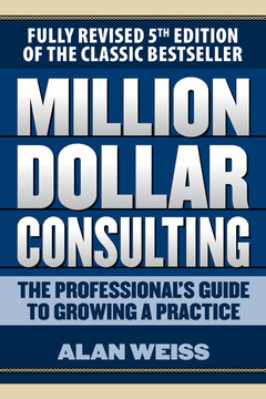 Million Dollar Consulting, 5th Edition