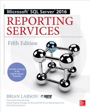 Microsoft SQL Server 2016 Reporting Services, Fifth Edition, 5th Edition