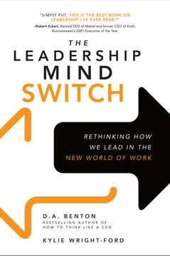 The Leadership Mind Switch: Rethinking How We Lead in the New World of Work