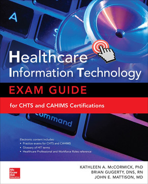 Healthcare Information Technology Exam Guide for CHTS and CAHIMS Certifications, 2nd Edition
