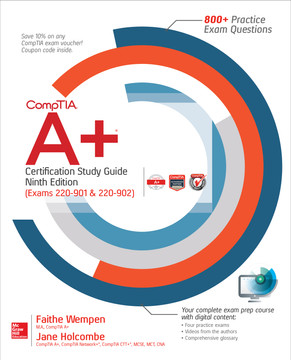 CompTIA A+ Certification Study Guide, Ninth Edition (Exams 220-901 & 220-902), 9th Edition
