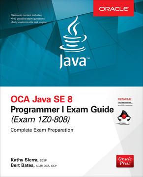 Oca Java Se 8 Programmer I Exam Guide Exams 1z0 808 Book