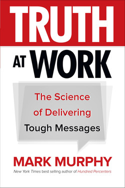 Truth at Work: The Science of Delivering Tough Messages (Audio Book)