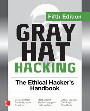 Gray Hat Hacking The Ethical Hacker's Handbook, Fifth