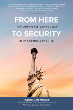 From Here to Security: How Workplace Savings Can Keep America's Promise
