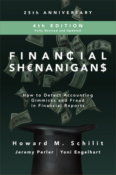 Financial Shenanigans, Fourth Edition: How to Detect Accounting Gimmicks & Fraud in Financial Reports, 4th Edition