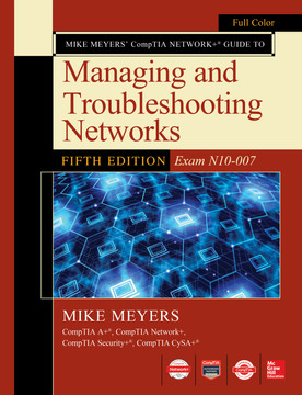 Mike Meyers CompTIA Network Guide to Managing and Troubleshooting Networks Fifth Edition (Exam N10-007), 5th Edition