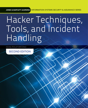 Hacker Techniques, Tools, and Incident Handling, 2nd Edition