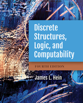 Discrete Structures, Logic, and Computability, 4th Edition