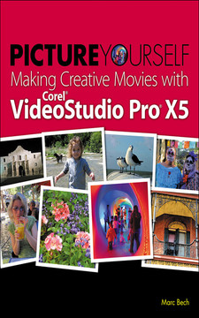 Picture Yourself Making Creative Movies with Corel® VideoStudio Pro® X5