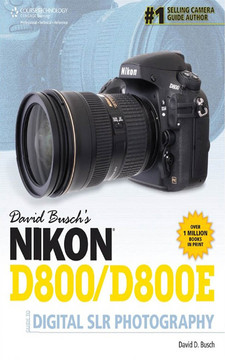 DAVID BUSCH'S NIKON® D800/D800E GUIDE TO DIGITAL SLR PHOTOGRAPHY