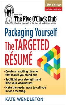 Packaging Yourself: The Targeted Résumé
