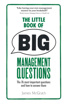 The Little Book of Big Management Questions [Book]