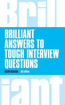 Brilliant Answers to Tough Interview Questions, 5th Edition