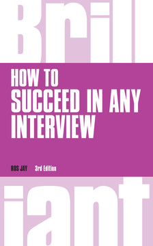 How to Succeed in any Interview, revised 3rd edn, 3rd Edition