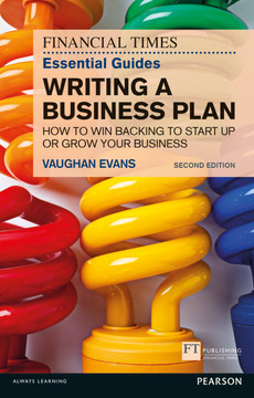 The FT Essential Guide to Writing a Business Plan, 2nd Edition