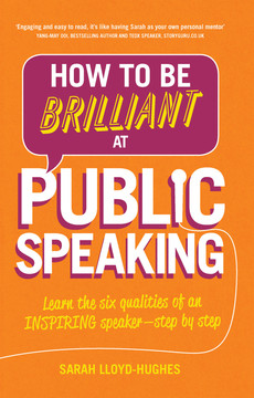 How to Be Brilliant at Public Speaking 2e, 2nd Edition