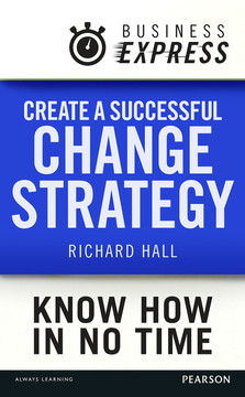 Business Express: Create a successful change strategy