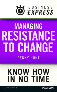 Business Express: Managing resistance to change