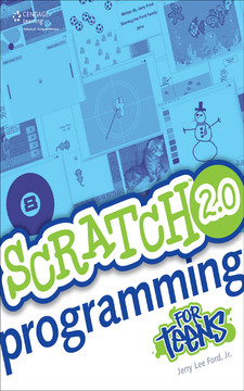 Scratch™ 2.0 Programming for Teens, Second Edition