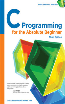 C Programming for the Absolute Beginner, Third Edition [Book]