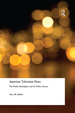 American Television News: The Media Marketplace and the Public Interest
