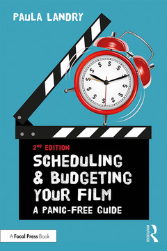 Scheduling and Budgeting Your Film, 2nd Edition
