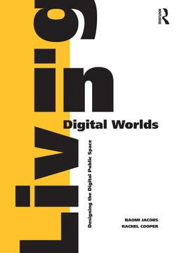 Living in Digital Worlds