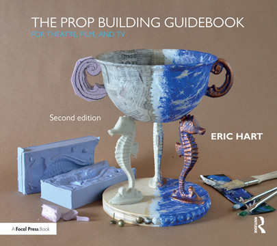 The Prop Building Guidebook, 2nd Edition