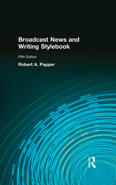 Broadcast News and Writing Stylebook, 5th Edition
