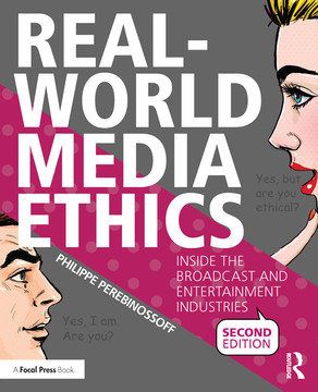 Real-World Media Ethics, 2nd Edition