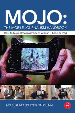 MOJO: The Mobile Journalism Handbook