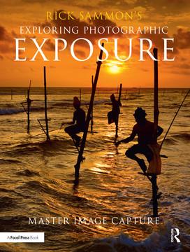 Rick Sammon's Exploring Photographic Exposure