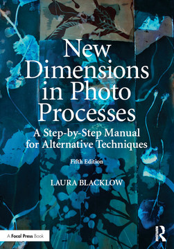 New Dimensions in Photo Processes, 5th Edition