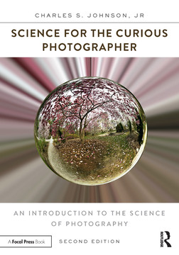 Science for the Curious Photographer, 2nd Edition