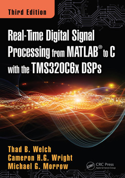 Real-Time Digital Signal Processing from MATLAB to C with the TMS320C6x DSPs, Third Edition, 3rd Edition