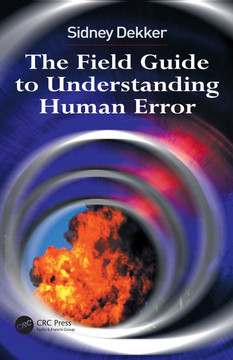 The Field Guide to Understanding Human Error, 2nd Edition
