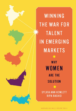 Winning the War for Talent in Emerging Markets: Why Women Are the Solution