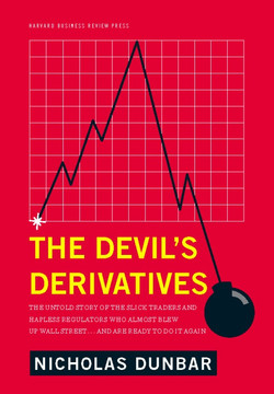 The Devil's Derivatives: The Untold Story of the Slick Traders and Hapless Regulators Who Almost Blew Up Wall Street . . . an
