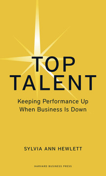 Top Talent: Keeping Performance Up When Business Is Down
