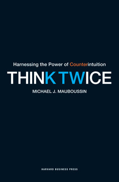 Think Twice: Harnessing the Power of Counterintuition